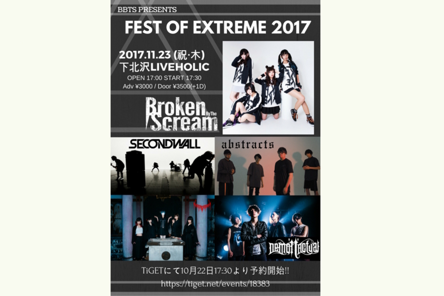 Broken By The Scream presents「Fest of Extreme 2017」