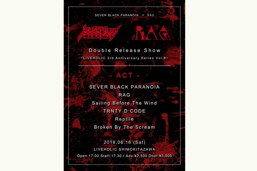 LIVEHOLIC 3rd Anniversary series vol.8 × SEVER BLACK PARANOIA & RAG Double Release show