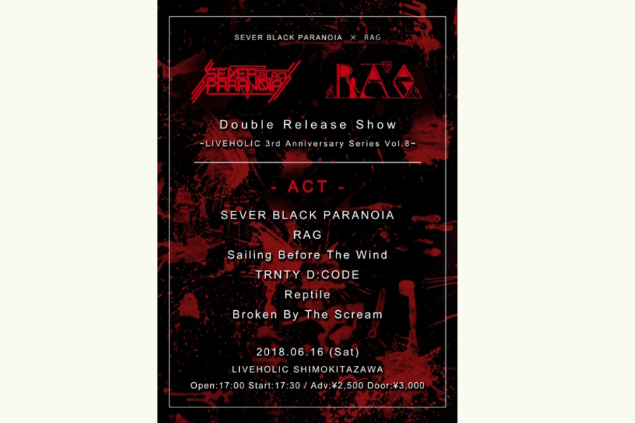 LIVEHOLIC 3rd Anniversary series vol.8 × SEVER BLACK PARANOIA & RAG Double Release show