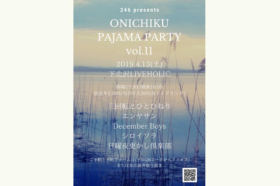 246presents ONICHIKU PAJAMA PARTY vol.11