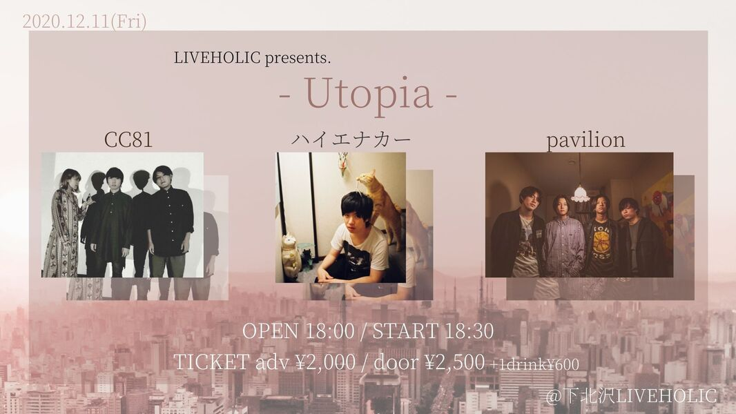 LIVEHOLIC presents.『 - Utopia - 』