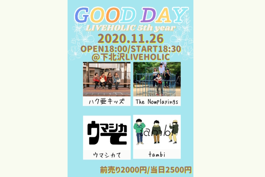 ~LIVEHOLIC 5th EVENT day4~ GOOD DAY
