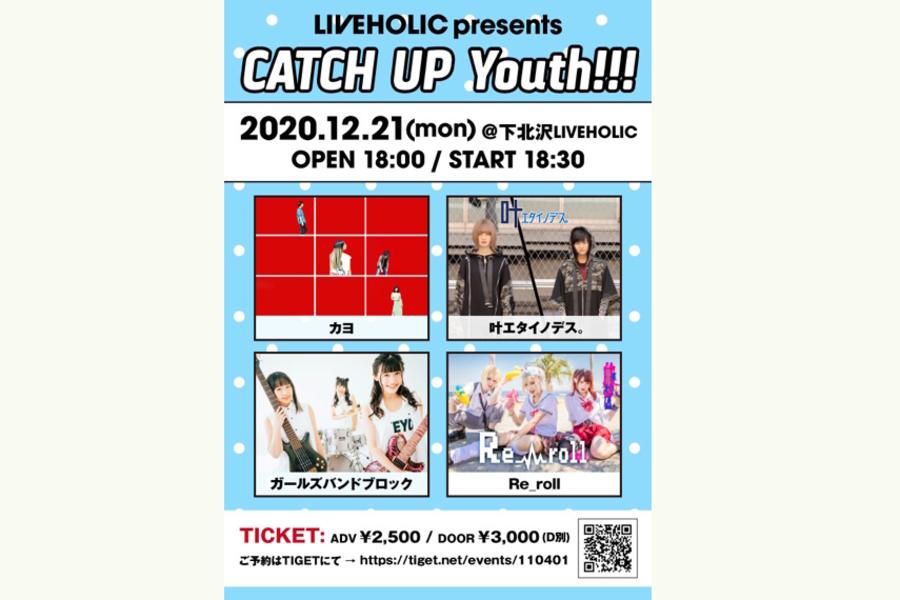 LIVEHOLIC presents CATCH UP Youth!!!