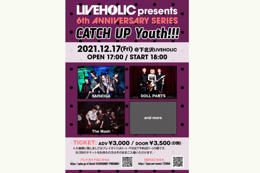 LIVEHOLIC 6th Anniversary series ~CATCH UP Youth!!! ~ ※8/24延期公演